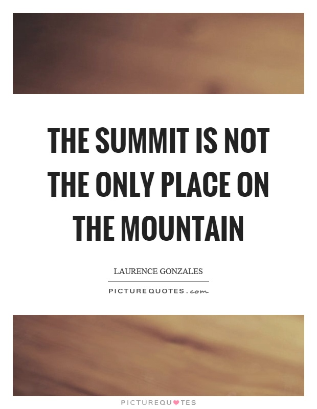 the-summit-is-not-the-only-place-on-the-mountain-quote-1.jpg